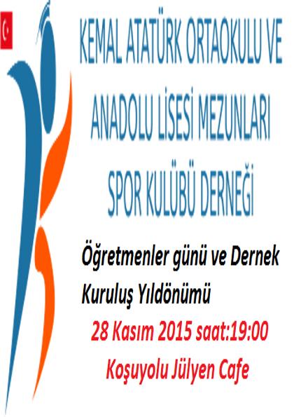 Kemal Atatürk Ortoakulu ve Anadolu Lisesi Mezunları Spor Kulübü Derneği Dernek Kuruluş Yıldönümü Etkinlik Afişi