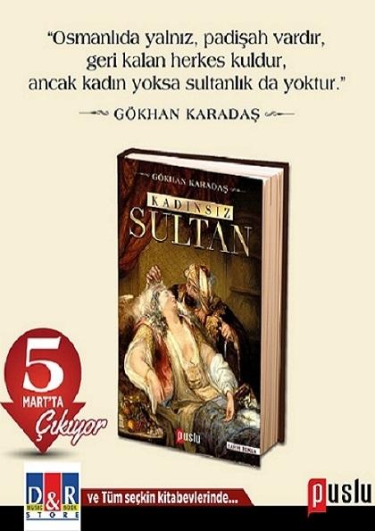 """Gökhan KARADAŞ'ın Yeni Romanı """"Kadınsız Sultan"""" Çıkıyor... Etkinlik Afişi"""