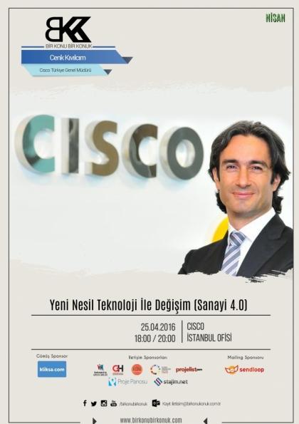"""Cisco Türkiye Genel Müdürü Cenk Kıvılcım ile """"Yeni Nesil Teknoloji ile Değişim (Sanayi 4.0)"""" Etkinlik Afişi"""