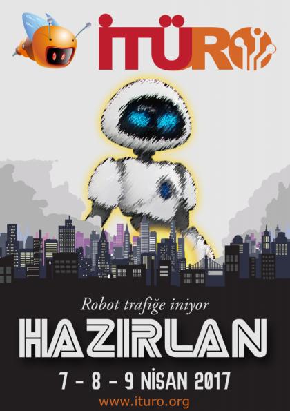 İstanbul Teknik Üniversitesi Robot Olimpiyatları 2017 Etkinlik Afişi