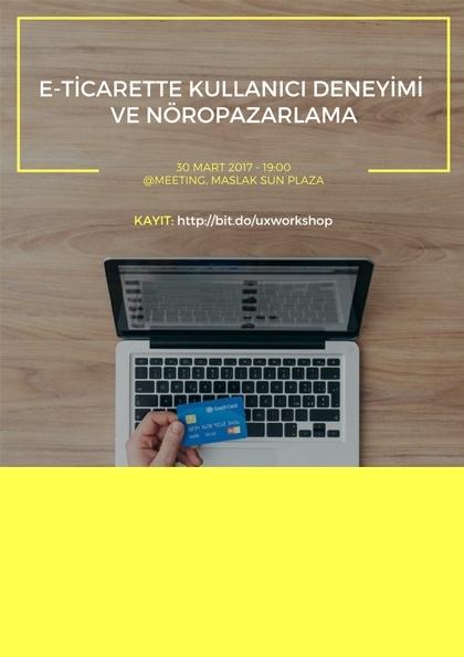 E-ticarette Kullanıcı Deneyimi ve Nöropazarlama Etkinlik Afişi