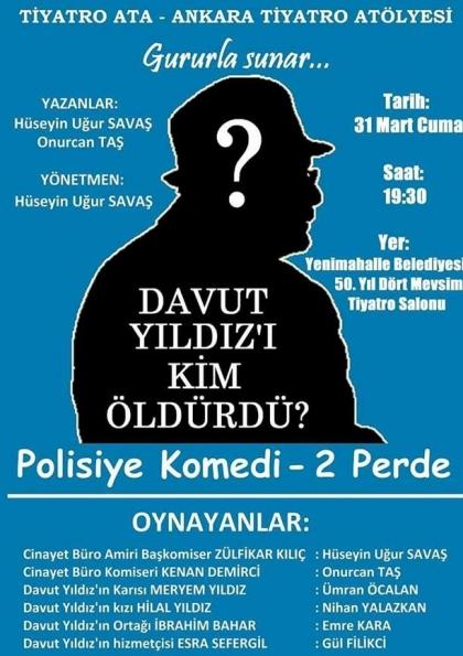 DAVUT YILDIZ'I KİM ÖLDÜRDÜ ?(Tiyatro Oyunu) Afişi