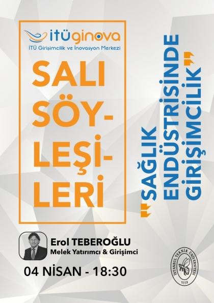 İTÜ GİNOVA Salı Söyleşisi: Erol Teberoğlu- Sağlık Endüstrisinde Girişimcilik Etkinlik Afişi