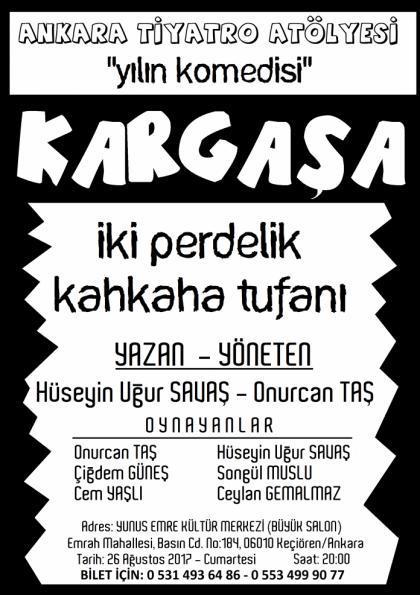 KARGAŞA(Tiyatro Oyunu)İki Perde Afişi