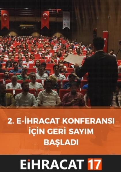 2. E-İhracat Konferansı İçin Geri Sayım Başladı!