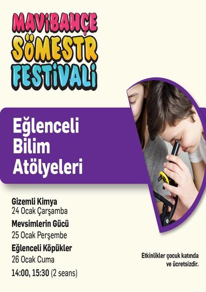 Mavibahçe Sömestr Festivali Eğlenceli Bilim Atölyeleri