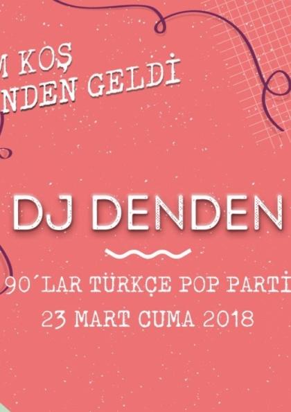 Dj Denden - 90lar Türkçe Pop / By Eskici Bodrum Afişi