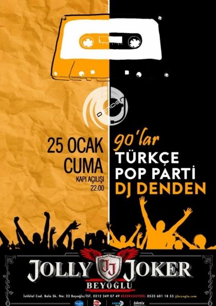 Dj Denden - 90lar Türkçe Pop / Jolly Joker Beyoğlu Afişi