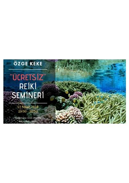 ÖZGE KEKE ''ÜCRETSİZ'' Reiki Tanıtım Semineri Etkinlik Afişi