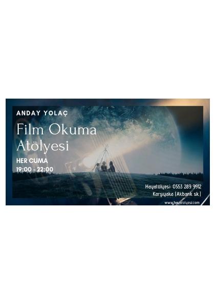 Anday Yolaç ile Film Okuma Atölyesi (spiritüel) Etkinlik Afişi