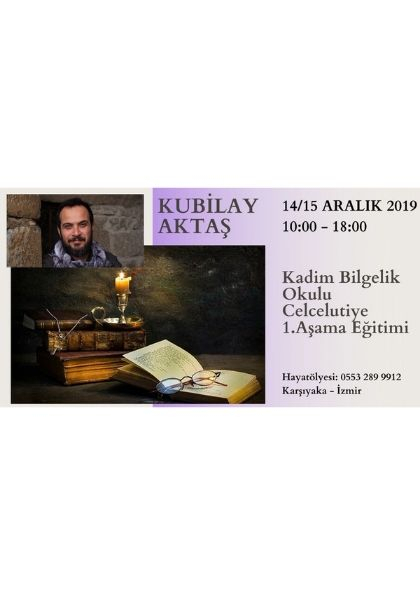 Kubilay Aktaş ile Kadim Bilgelik Okulu / Celcelutiye 1.Aşama Eğitimi Etkinlik Afişi