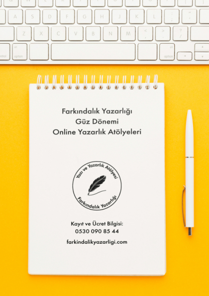 Farkındalık Yazarlığı Yazı ve Yazarlık Atölyesi Güz Dönemi 2020-2021 Cumartesi Grubu Etkinlik Afişi