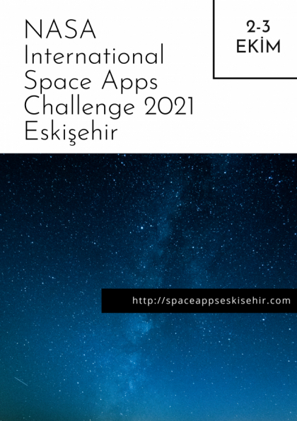 NASA International Space Apps Challenge 2021 Eskişehir Afişi