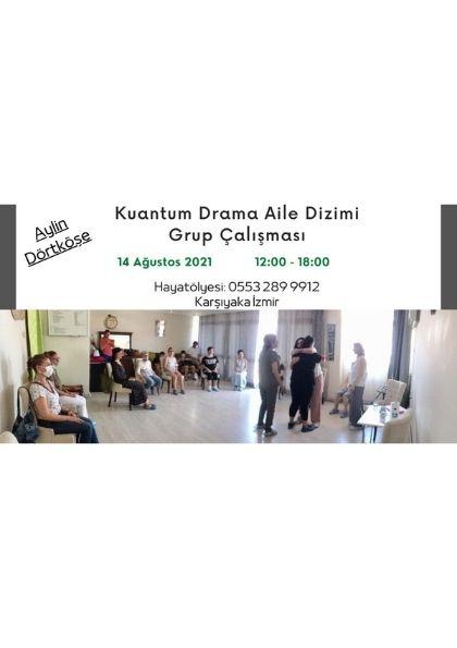 Kuantum Drama Aile Dizimi Grup Çalışması Etkinlik Afişi