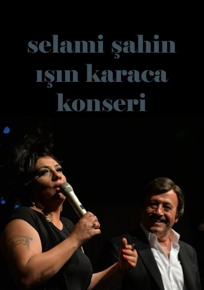 Selami Şahin - Işın Karaca İstanbul Konseri Etkinlik Afişi